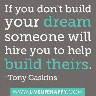 Build YOUR dream!
