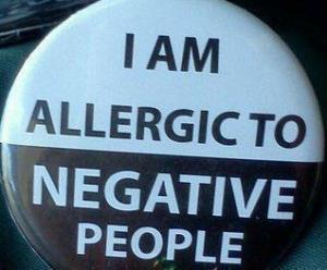 I'M allergic to negative people